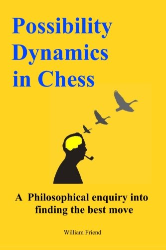 Possibility Dynamics in Chess: A philosophical enquiry into finding the best move ebook