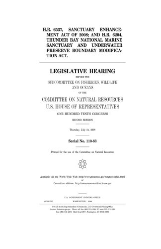 H.R. 6537, Sanctuary Enhancement Act of 2008; and H.R. 6204, Thunder Bay National Marine Sanctuary and Underwater Preserve Boundary Modification Act ... Wildlife, and Oceans of the Committee on Natu