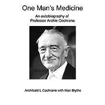 One Man's Medicine: An autobiography of Professor Archie Cochrane