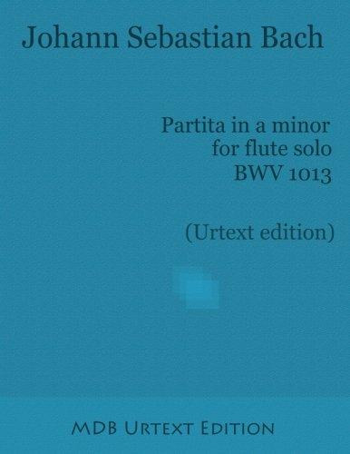 Partita In A Minor For Flute Solo BWV 1013 (Urtext Edition)