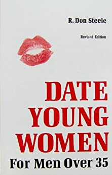 DATE YOUNG WOMEN Volume 1 by [Steele, R. Don]