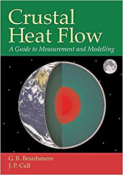 [(Crustal Heat Flow: A Guide to Measurement and Modelling)] [Author: G. R. Beardsmore] published on (June, 2010)