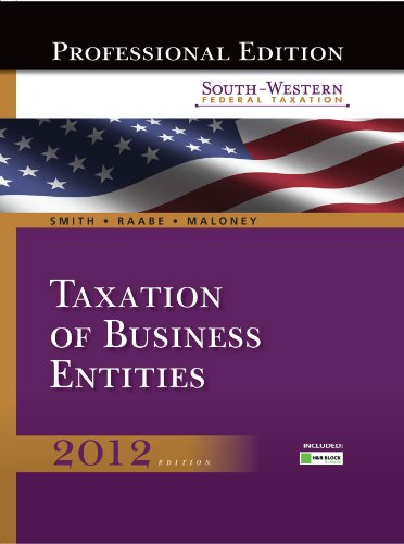 South-Western Federal Taxation 2012: Taxation of Business Entities, Professional Edition (with H&R BLOCK @ Home Tax