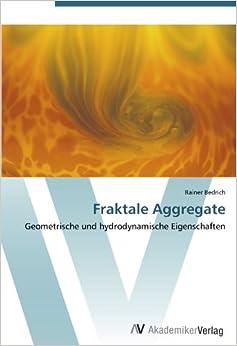 Book Fraktale Aggregate: Geometrische und hydrodynamische Eigenschaften