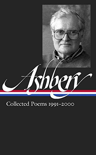 John Ashbery: Collected Poems 1991-2000 (LOA #301) (The Library of America)