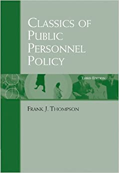 Classics of Public Personnel Policy 3rd edition by Thompson, Frank J. (2002)