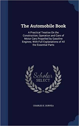 The Automobile Book: A Practical Treatise On the