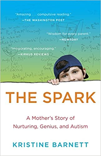The Spark: A Mother's Story of Nurturing, Genius, and Autism - Popular Autism Related Book