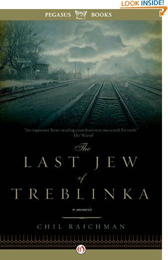 The Last Jew of Treblinka: A Memoir by Chil Rajchman