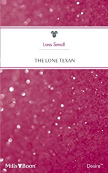 Mills & Boon : The Lone Texan (The Keepers of Texas) by [Small, Lass]