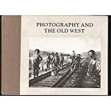 Photography and the Old West, Karen Current, 0810914123