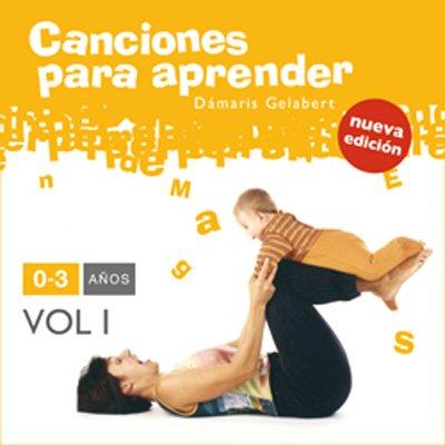 canciones para aprender 0-3 Vol.1