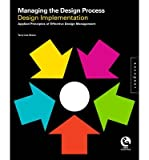 img - for [(Managing the Design Process-Implementing Design: An Essential Manual for the Working Designer )] [Author: Terry Lee Stone] [Oct-2010] book / textbook / text book