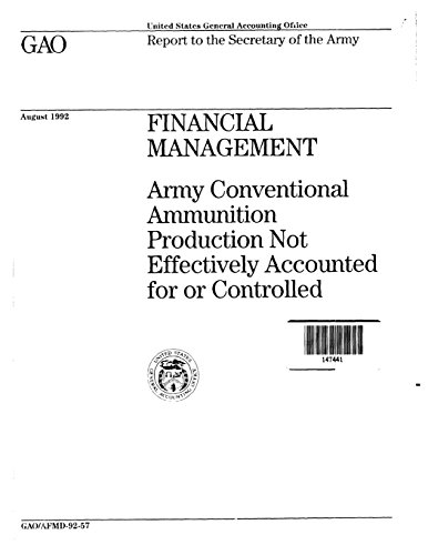 Financial Management: Army Conventional Ammunition Production Not Effectively Accounted for or Controlled