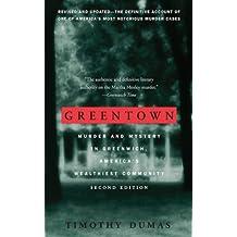 Greentown: Murder and Mystery in Greenwich, America's Wealthiest Communiity