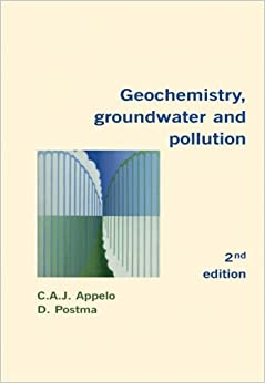 Geochemistry, Groundwater And Pollution, Second Edition por C.a.j. Appelo epub
