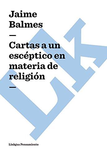 Descargar Libro Cartas A Un Escéptico En Materia De Religión Jaime Balmes