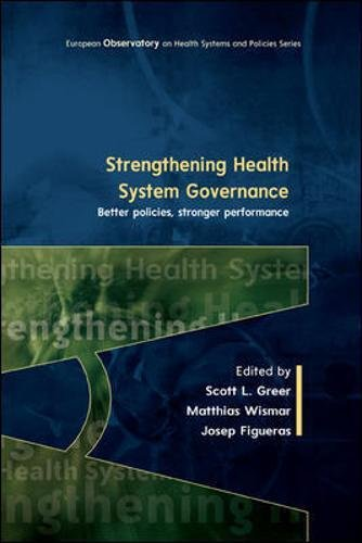 Book cover from Strengthening Health System Governance: Better Policies, Stronger Performance (UK Higher Education Humanities & Social Sciences Health & So) by Scott A Greer