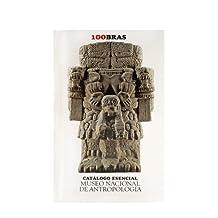 100 obras. Catálogo esencial Museo Nacional de Antropología