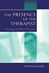 The Presence of the Therapist: Treating Childhood Trauma