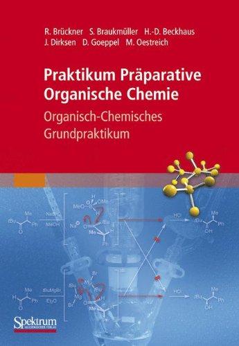Praktikum Präparative Organische Chemie - Organisch-Chemisches Grundpraktikum