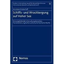 Schiffs- und Wrackbergung auf Hoher See: Eine vergleichende Untersuchung deutschen, französischen, englischen und US-amerikanischen Rechts (Studies in ... und Seehandelsrecht 11) (German Edition)