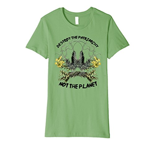 Womens Destroy The Patriarchy Not The Planet | Feminist T-Shirt XL Grass