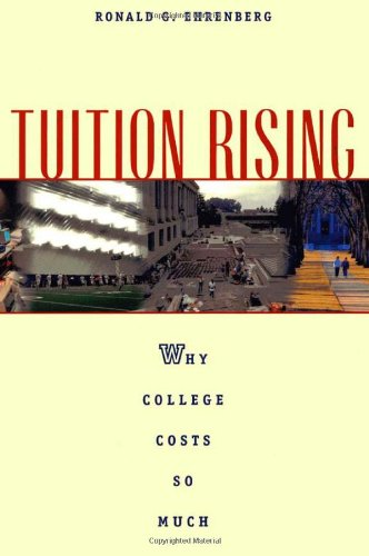 Tuition Rising  Why College Costs So Much  With A New Preface