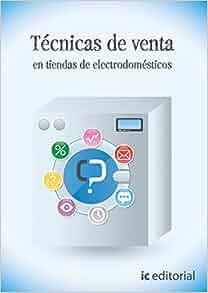TECNICAS DE VENTA EN TIENDAS DE ELECTRODOMESTICOS: 9788483649718