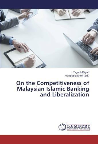 On the Competitiveness of Malaysian Islamic Banking and Liberalization pdf epub