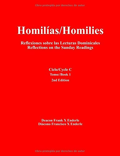 Homilias/Homilies Domingos/Sundays Ciclo/Cycle C Tomo/Book 1: Reflexiones sobre las Lecturas Dominicales Reflections on the Sunday Readings (Volume 1) (Spanish Edition) [Frank X Enderle] (Tapa Blanda)