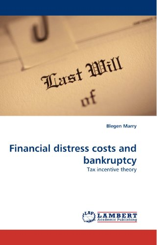 Financial distress costs and bankruptcy: Tax incentive theory