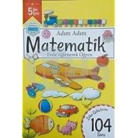 Adım Adım Matematik Evde Eğlenerek Öğren 104 Soru - 5 Yaş Üstü