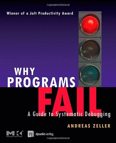 Why Programs Fail: A Guide to Systematic Debugging (Why Programs Fail compare prices)
