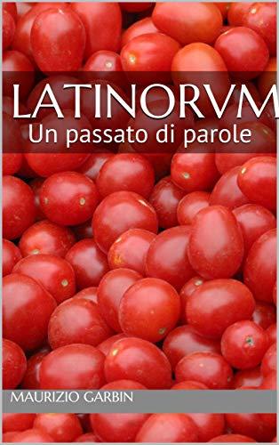 LATINORVM: Un passato di parole (Italian Edition)