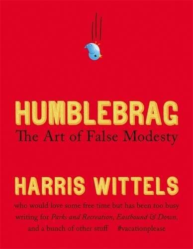 Best! Humblebrag: The Art of False Modesty P.D.F