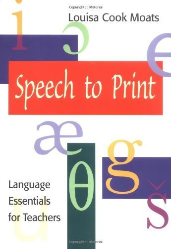 Speech to Print: Language Essentials for Teachers by Louisa Cook Moats (2000-07-03)