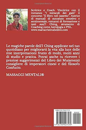 I Ching Guida Per Capirlo E Vivere Meglio Dalla Tua Coach Amazon It Bellini Maria Cristina Libri