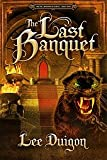 The Last Banquet (The Bell Mountain Series #4, Book Four)