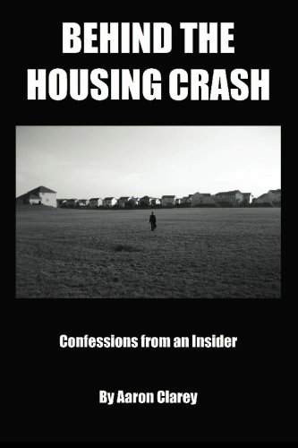 Behind the Housing Crash: Confessions from an Insider
