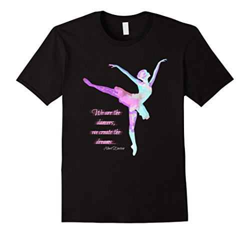 We are the Dancers T-shirt | Beautiful Ballet Tee