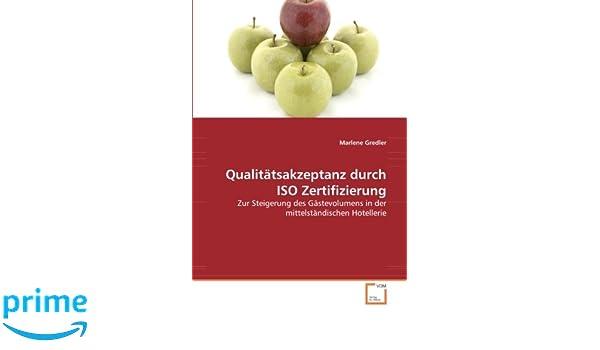 Qualitätsakzeptanz durch ISO Zertifizierung: Zur Steigerung des ...