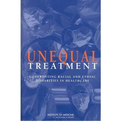 Read Online [ UNEQUAL TREATMENT: CONFRONTING RACIAL AND ETHNIC DISPARITIES IN HEALTH CARE [WITH CDROM] ] By Smedley, Brian D ( Author) 2009 [ Paperback ] ebook