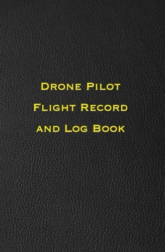 Drone Pilot Flight Record and Log Book