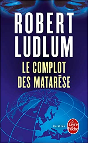 Le Complot Des Matarese Ldp Thrillers French Edition R