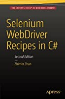 Selenium WebDriver Recipes in C#: 2nd Edition Front Cover