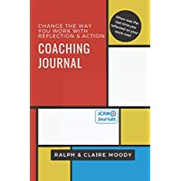 Coaching Journal: Change the way you work with reflection & action (Journals)