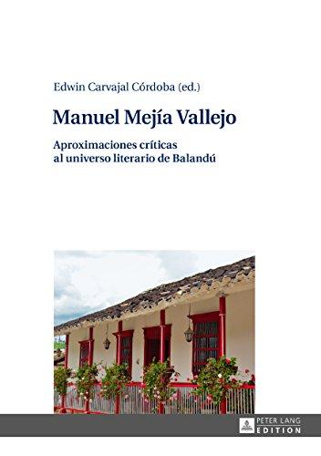 Manuel Mejía Vallejo: Aproximaciones críticas al universo literario de Balandú