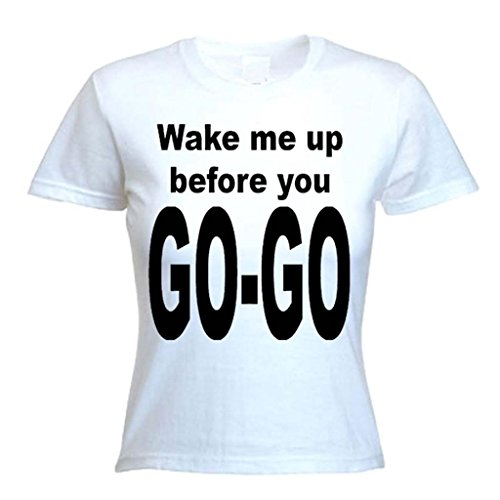 Women's White or Pink Wake Me Up Before You Go Go T-Shirt