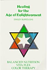 Healing for the Age of Enlightenment by Burroughs, Stanley (October 23, 1993) Paperback Paperback